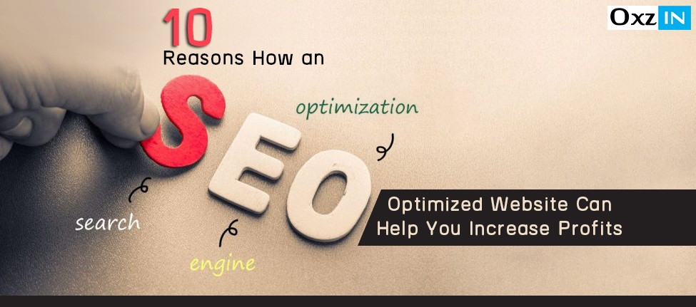 10 Reasons How an SEO Optimized Website Can Help You Increase Profits