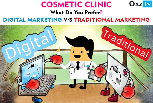 Cosmetic Clinics: What do you Prefer? Digital marketing or Traditional marketing