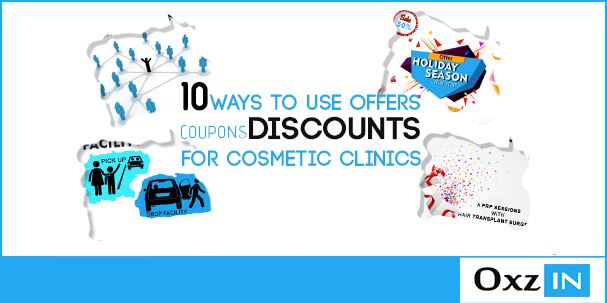 10 Ways to Use Offers, Coupons, Discounts for Cosmetic Clinics