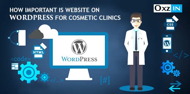 How Important Is Website on WordPress for Cosmetic Clinics