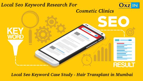 Local Seo Keyword Research for Cosmetic Clinics – Hair Transplant in Mumbai Case Study