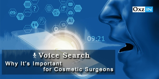 What Is Voice Search & Why It's Important for Cosmetic/plastic and Hair Transplant Surgeons